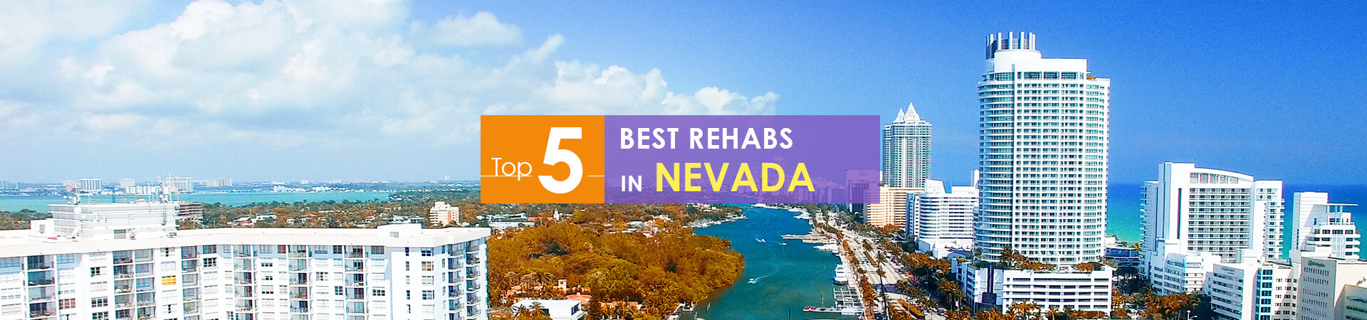 Nevada view and top 5 rehabs caption