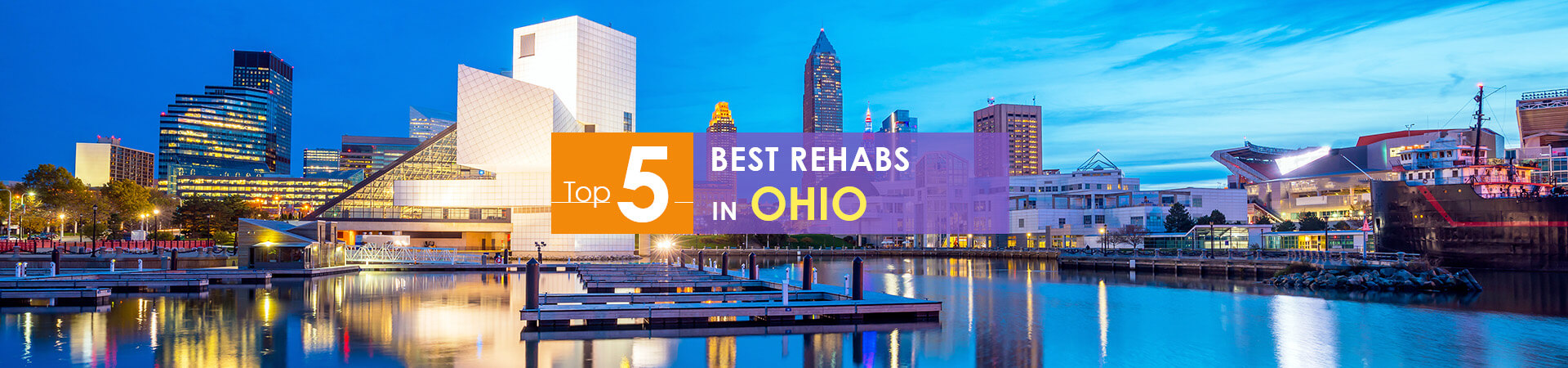 Ohio night view and Top 5 rehabs caption
