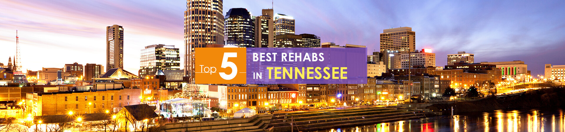Tennessee night view and top 5 rehabs caption