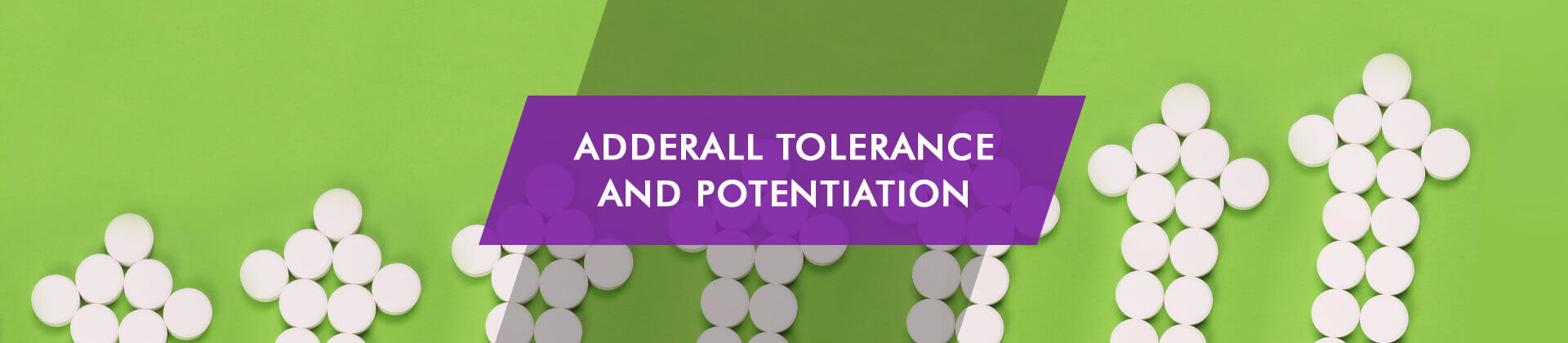 Adderall Tolerance and Potentiation: How to Get Most of Stimulants
