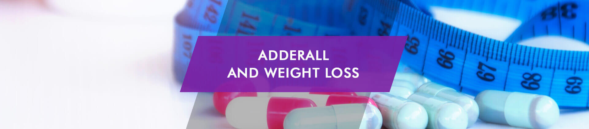 Adderall and Weight Loss: Do Amphetamines Make You Lose Weight?