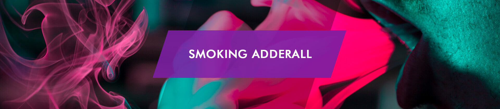 How to Smoke Adderall: Dangers and Side Effects of Puffing Amphetamine