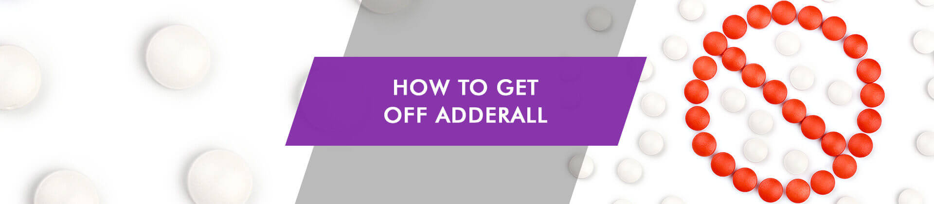 Guide on how to stop abusing Adderall