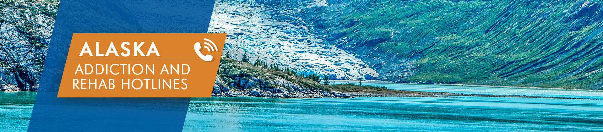 Alaska addiction and rehab hotlines