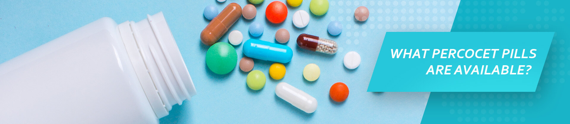 Percocet Pill Identifier: What Color Do Percocet Pills Come In?