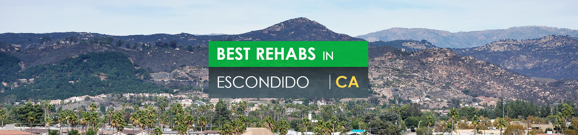 Best rehabs in Escondido, CA
