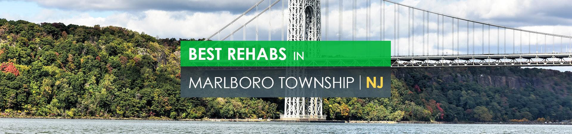 Best rehabs in Marlboro Township, NJ