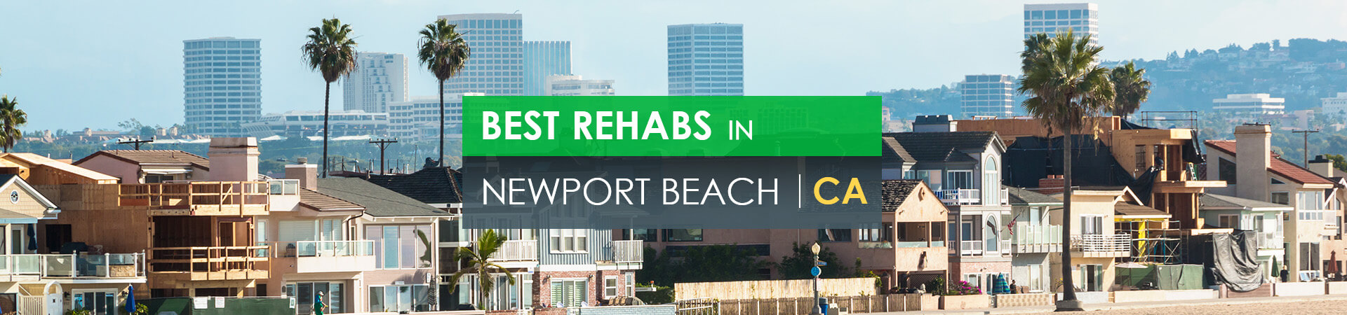 Best rehabs in Newport Beach, CA