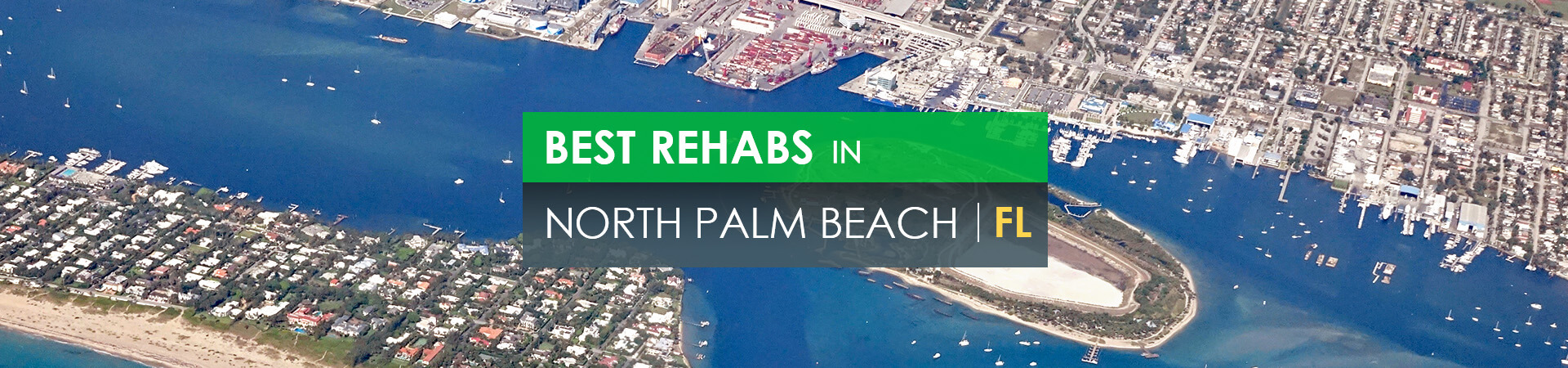 Best rehabs in North Palm Beach, FL
