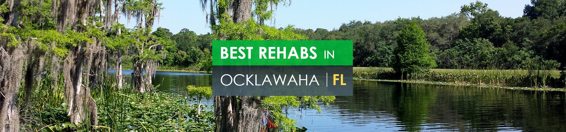 Best rehabs in Ocklawaha, FL