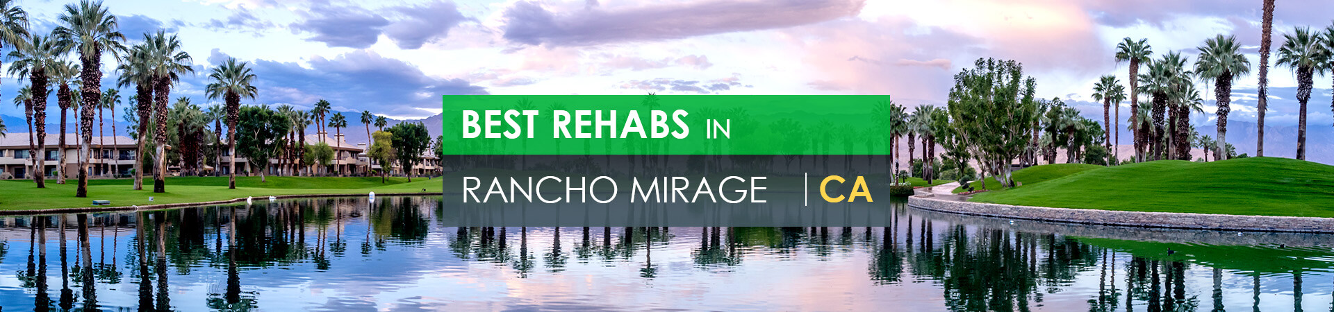 Best rehabs in Rancho Mirage, CA