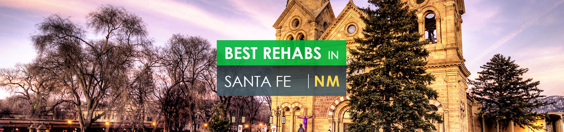 Best rehabs in Santa Fe, NM