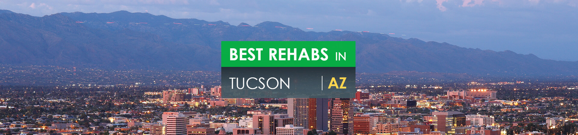 Best rehabs in Tucson, AZ