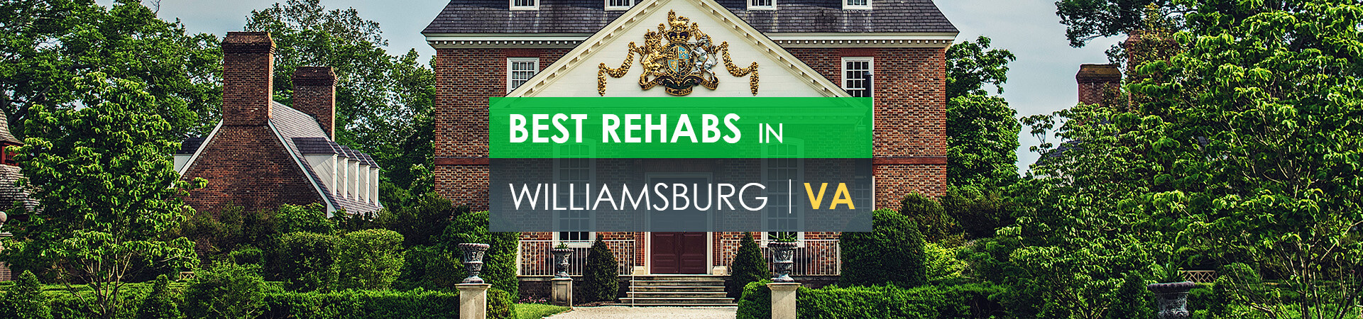Best rehabs in Williamsburg, VA