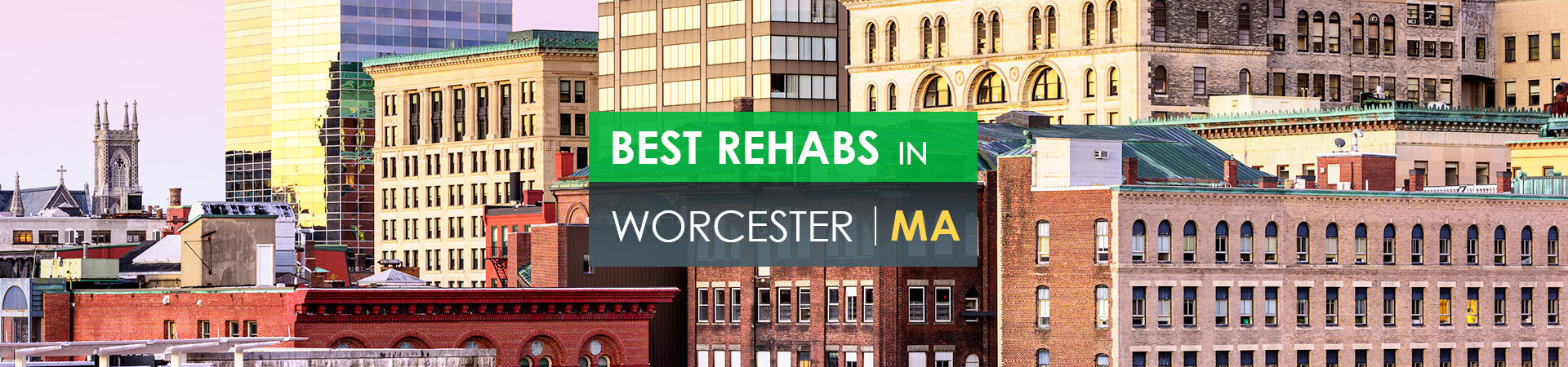 Best rehabs in Worcester, MA