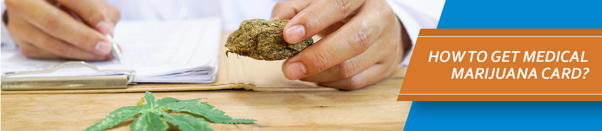 How to Get Medical Marijuana Card