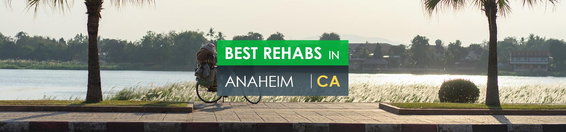 Best rehabs in Anaheim, CA