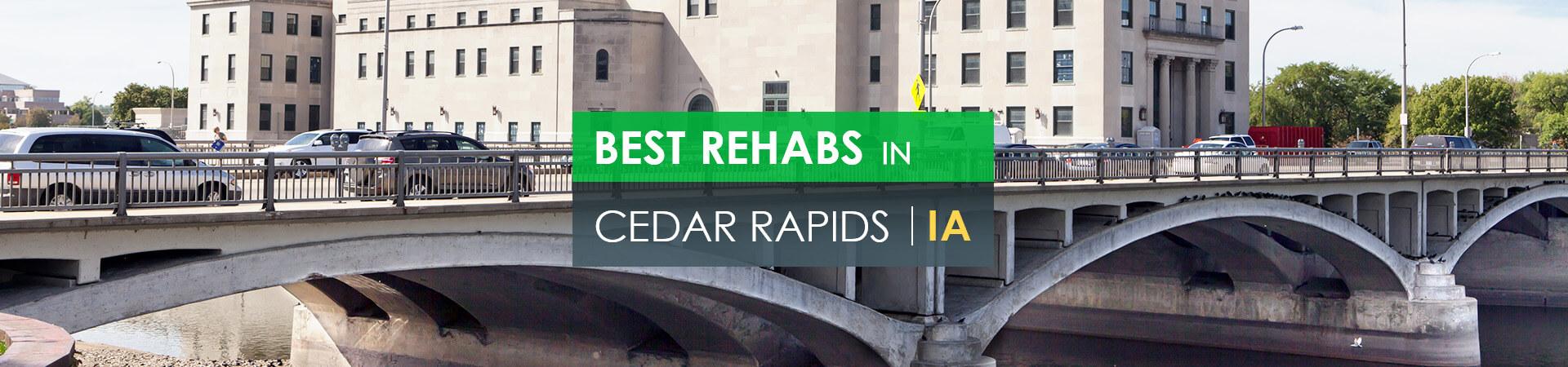 Best rehabs in Cedar Rapids, IA