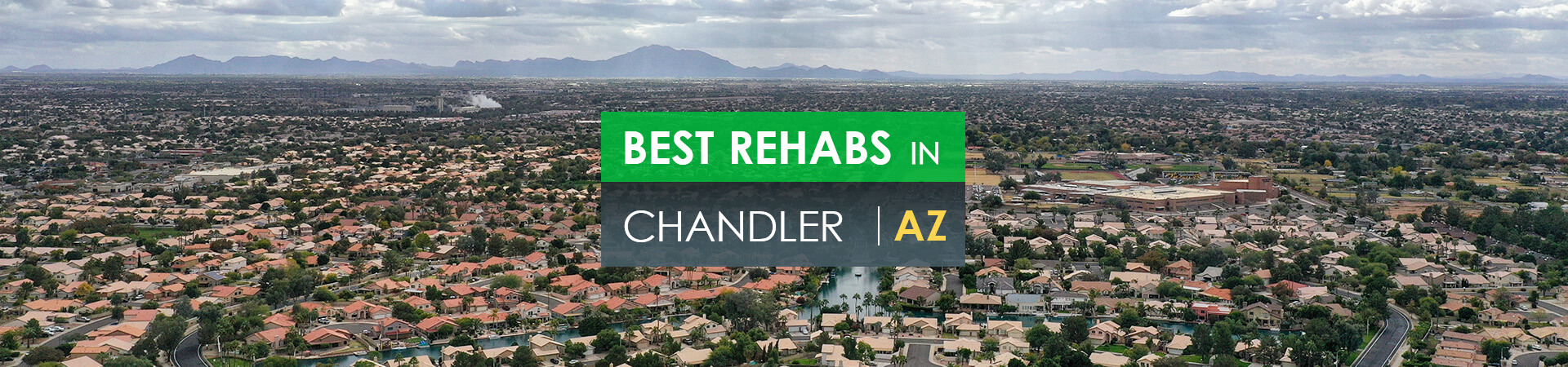 Best rehabs in Chandler, AZ