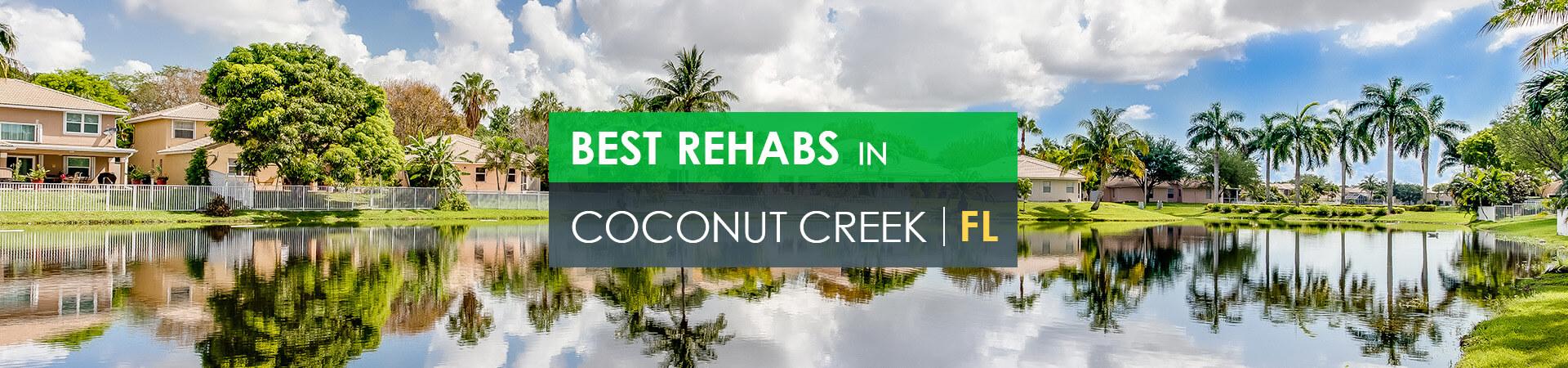 Best rehabs in Coconut Creek, FL