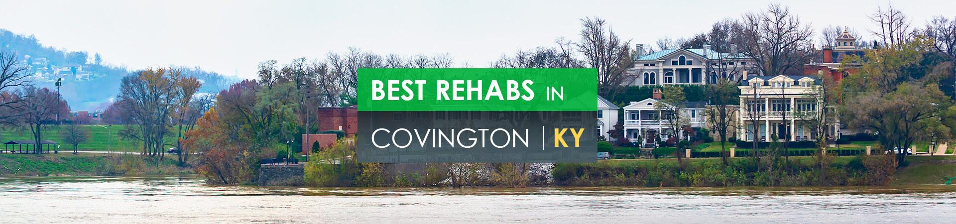 Best rehabs in Covington, KY