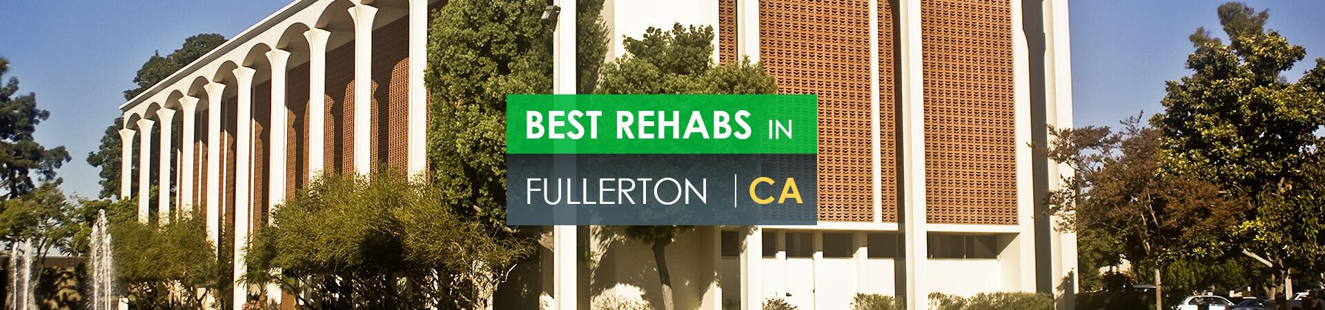 Best rehabs in Fullerton, CA