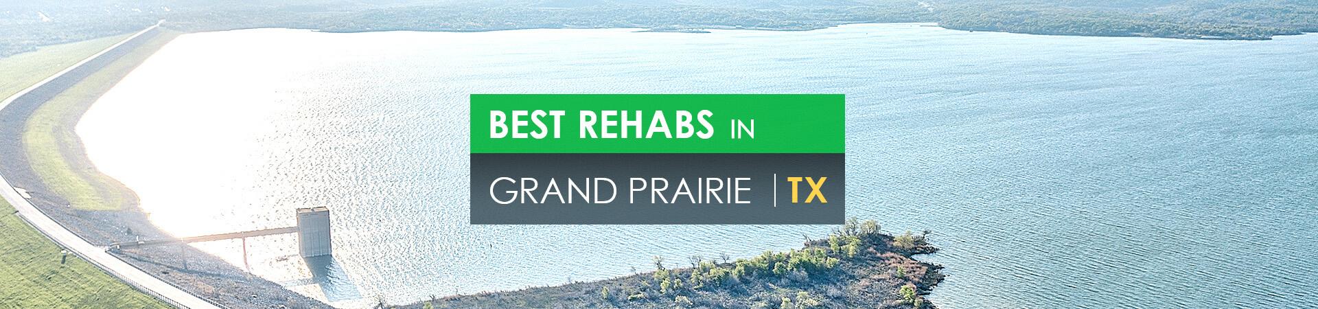 Best rehabs in Grand Prairie, TX