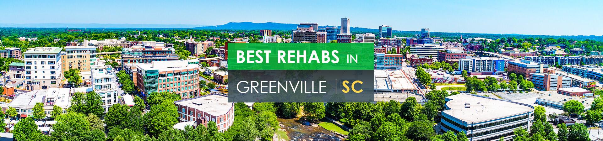 Best rehabs in Greenville, SC