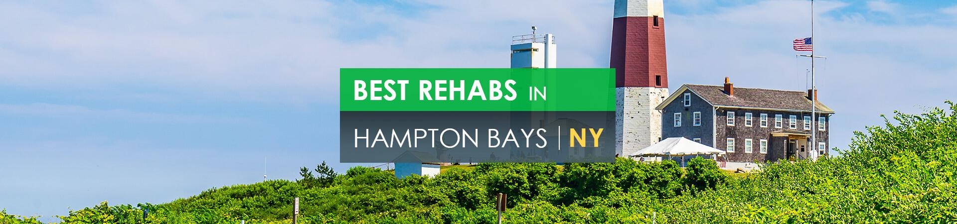 Best rehabs in Hampton Bays, NY