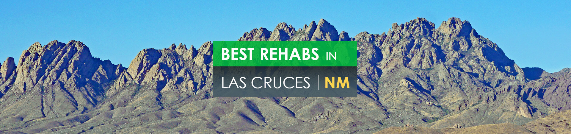 Best rehabs in Las Cruces, NM