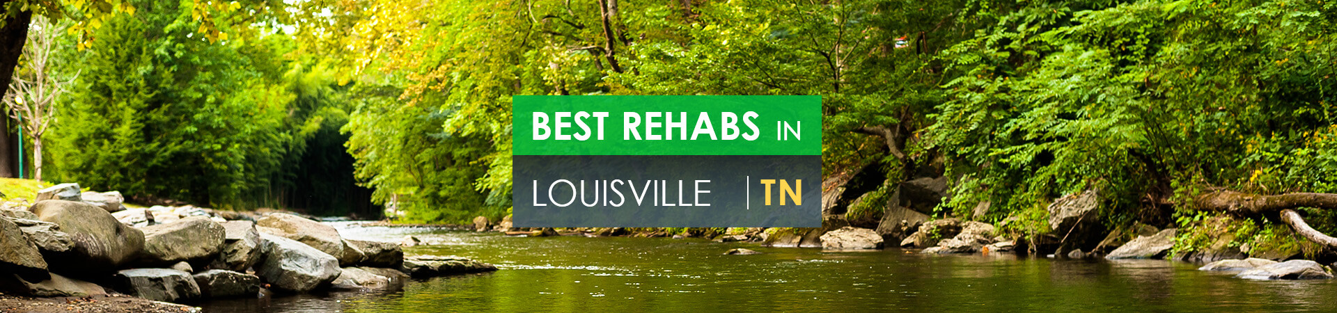 Best rehabs in Louisville, TN