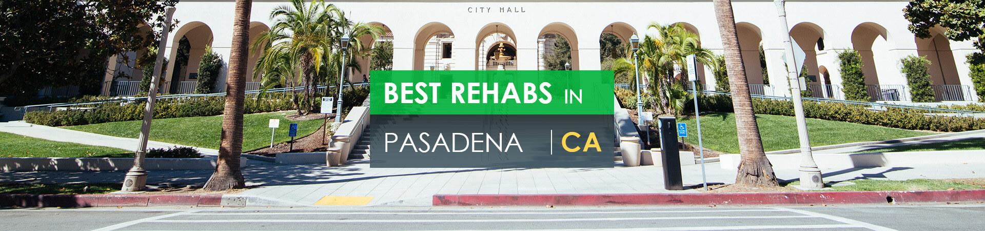 Best rehabs in Pasadena, CA