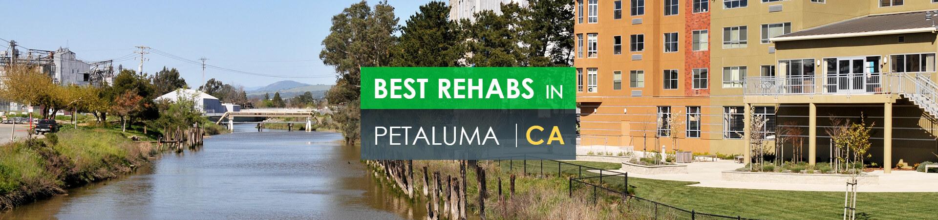Best rehabs in Petaluma, CA