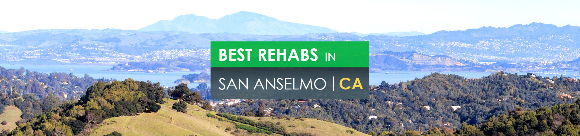 Best rehabs in San Anselmo, CA