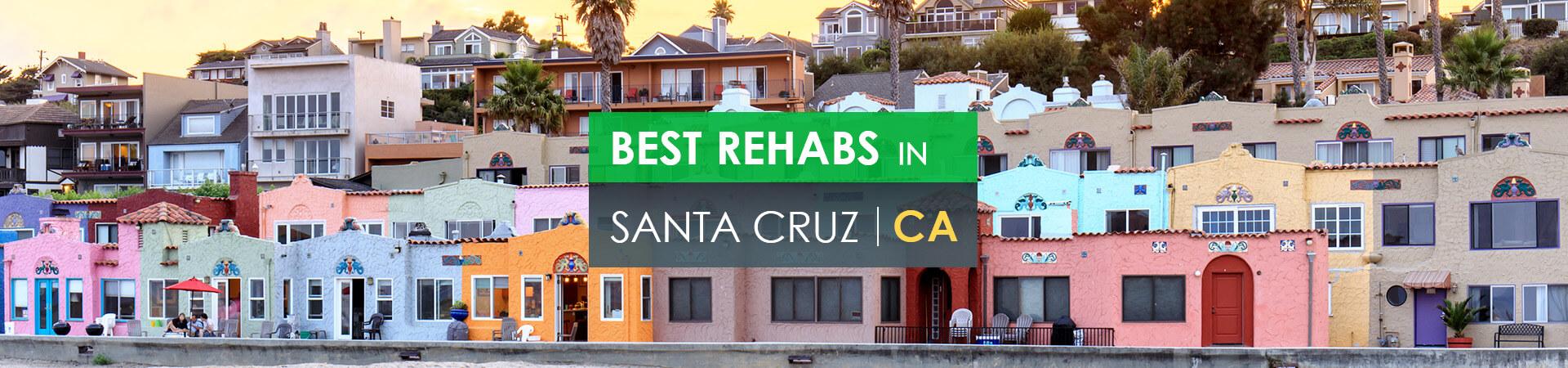 Best rehabs in Santa Cruz, CA