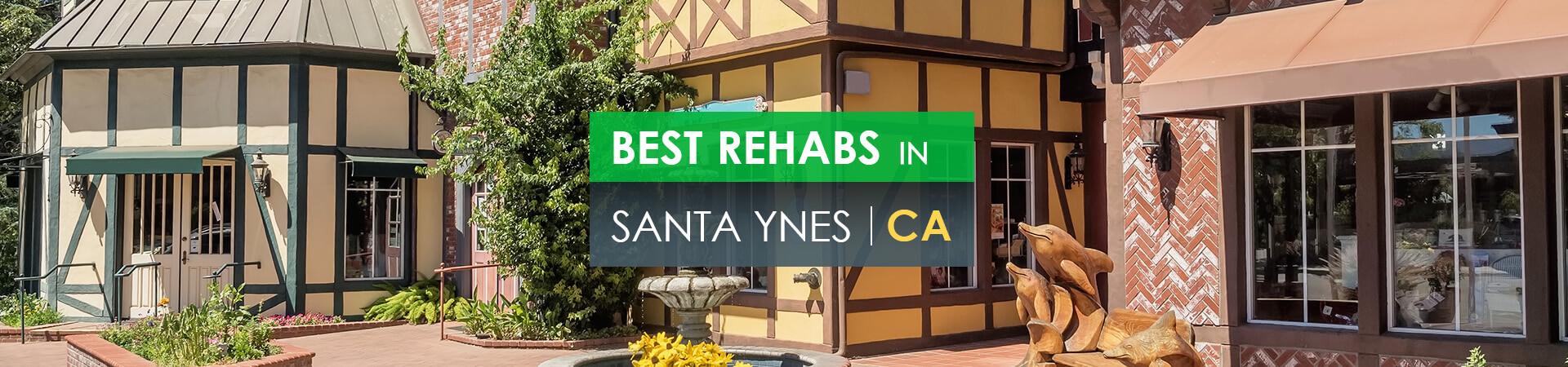 Best rehabs in Santa Ynes, Ca