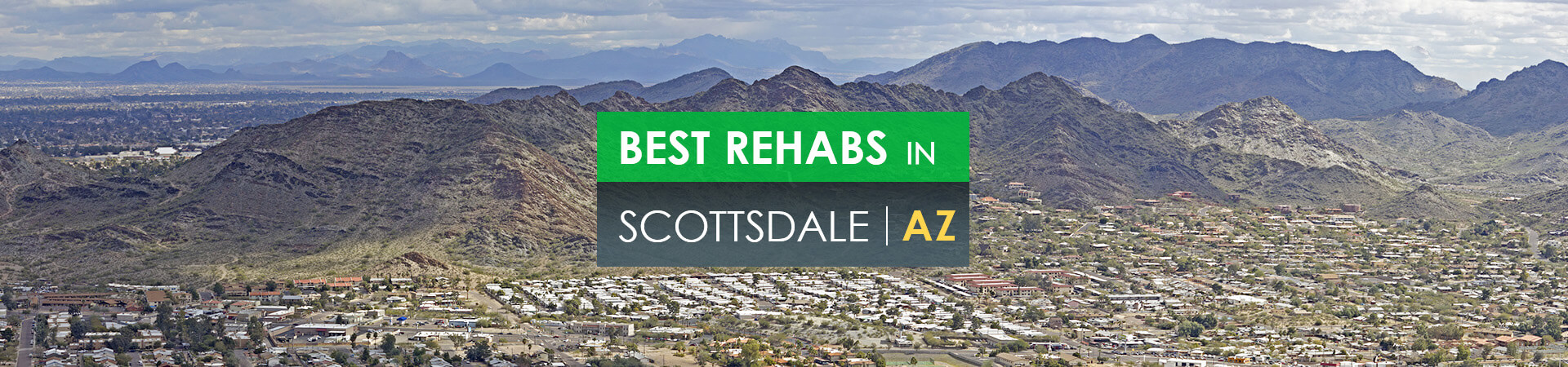 Best rehabs in Scottsdale, AZ