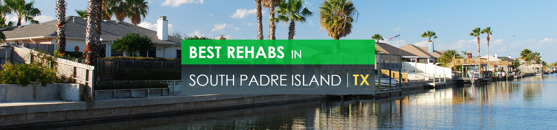 Best rehabs in South Padre Island, TX