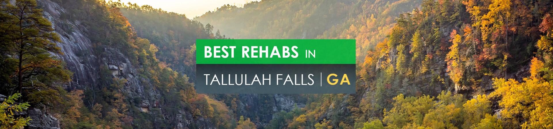 Best rehabs in Tallulah Falls, GA