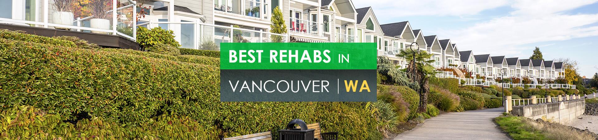 Best rehabs in Vancouver, Wa