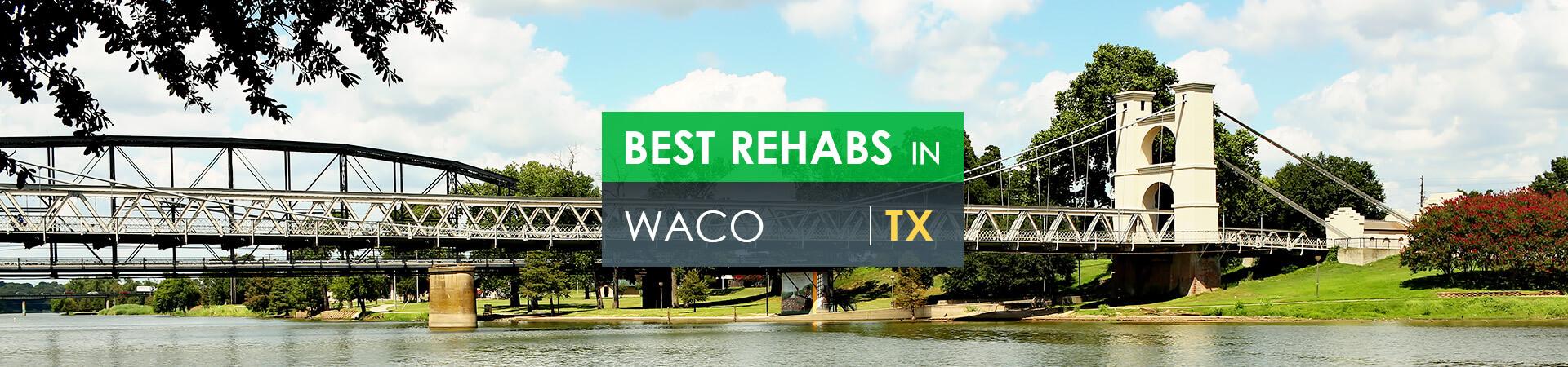 Best rehabs in Waco, TX