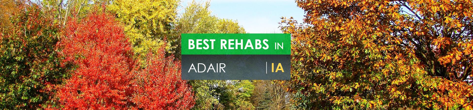 Best rehabs in Adair, IA