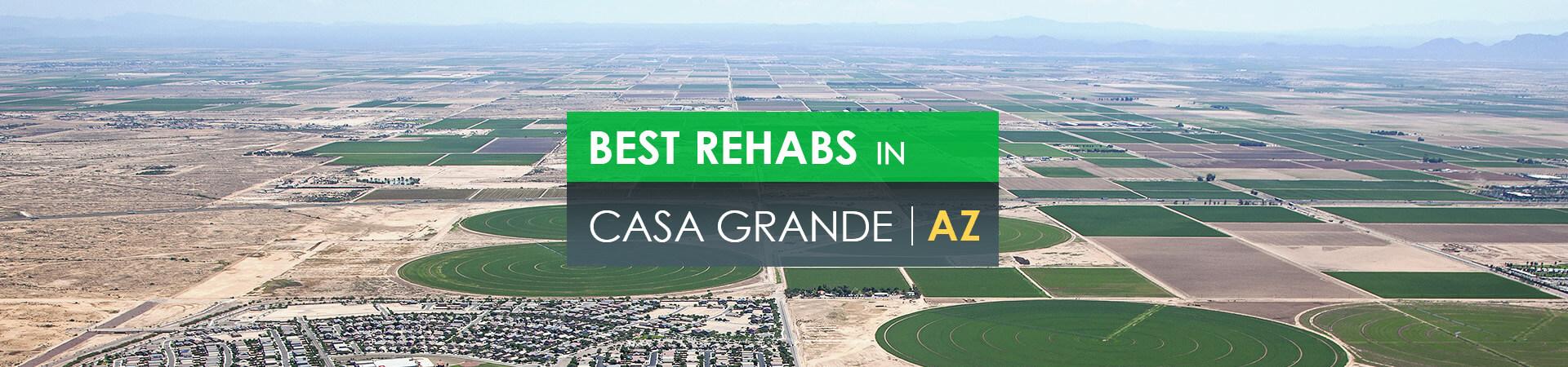 Best rehabs in Casa Grande, AZ