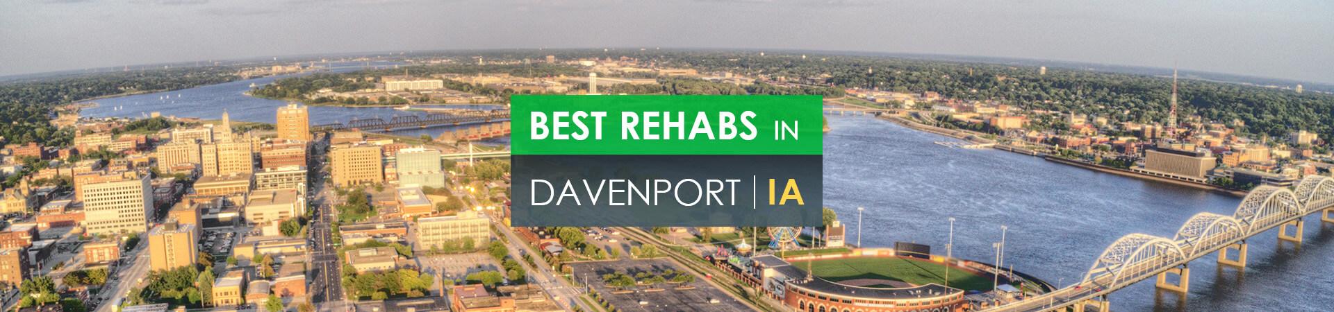 Best rehabs in Davenport, IA