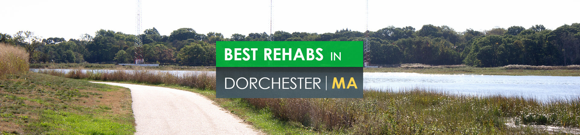 Best rehabs in Dorchester, MA