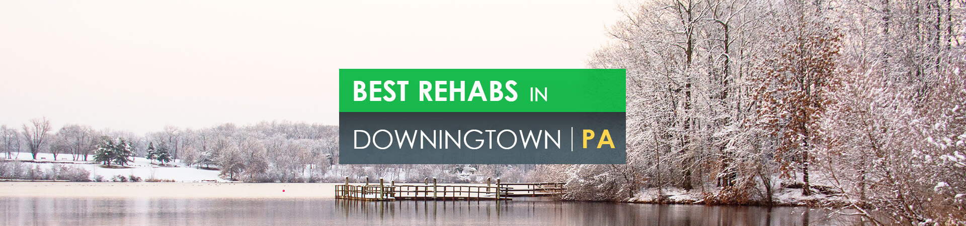 Best rehabs in Downingtown, PA