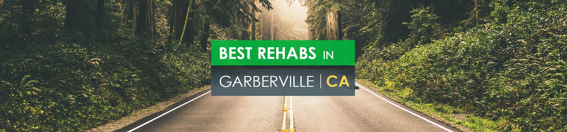 Best rehabs in Garberville, CA