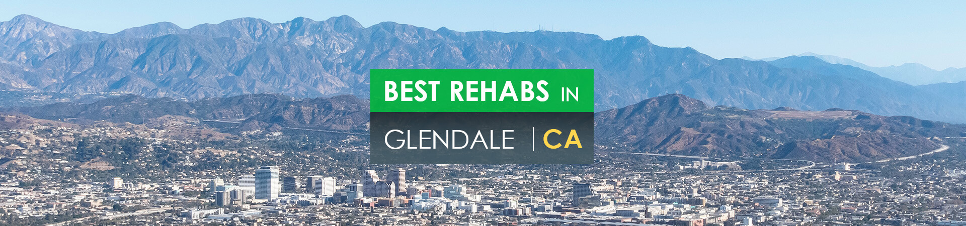 Best rehabs in Glendale, CA