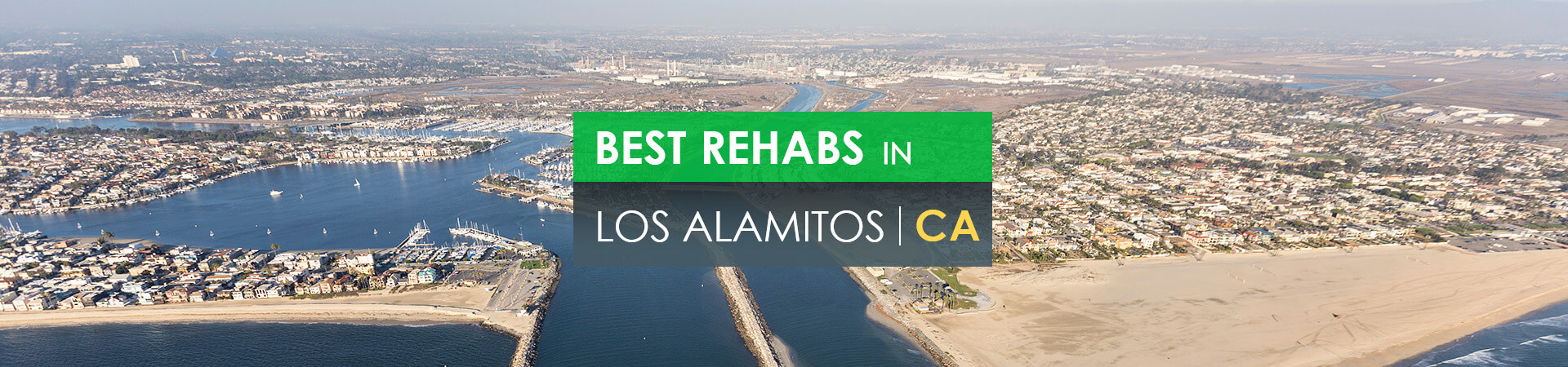 Best rehabs in Los Alamitos, CA