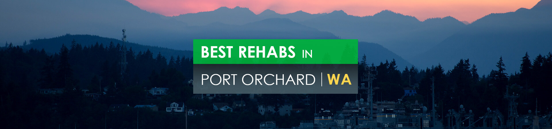 Best rehabs in Port Orchard, WA